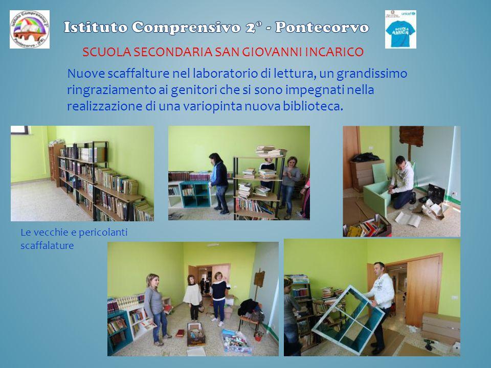 SCUOLA SECONDARIA SAN GIOVANNI INCARICO Nuove scaffalture nel laboratorio di lettura, un grandissimo ringraziamento ai genitori che si sono impegnati