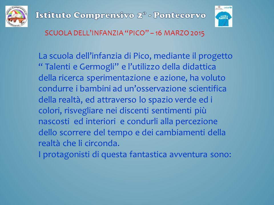 SCUOLA DELL'INFANZIA «PAOLA SARRO» PONTECORVO 20 MARZO 2015 Talenti e germogli 2014-15: la scuola che vorremmo.