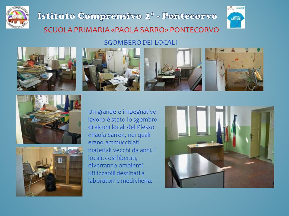 SCUOLA PRIMARIA «PAOLA SARRO» PONTECORVO Un grande e impegnativo lavoro è stato lo sgombro di alcuni locali del Plesso «Paola Sarro», nei quali erano
