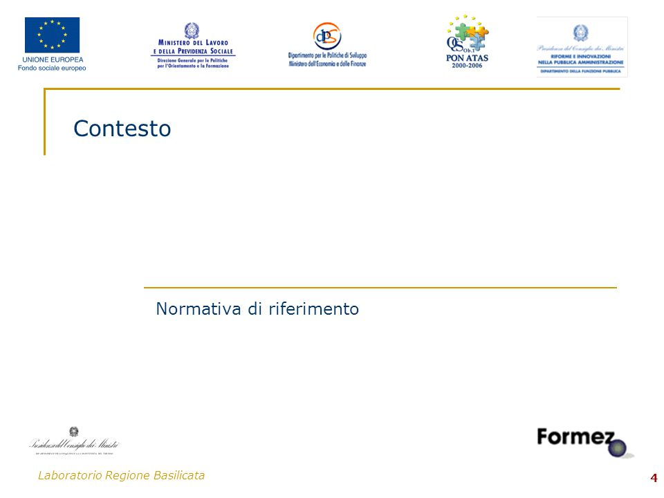 Laboratorio Regione Basilicata 5 Contesto/1 La normativa di riferimento D.G.R.