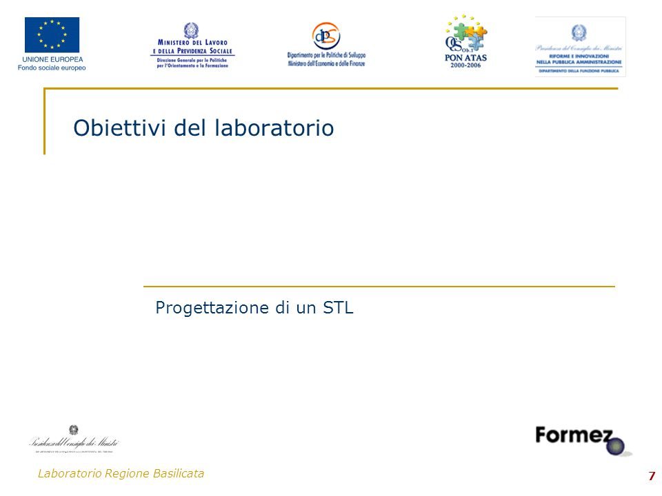 Laboratorio Regione Basilicata 7 Obiettivi del laboratorio Progettazione di un STL