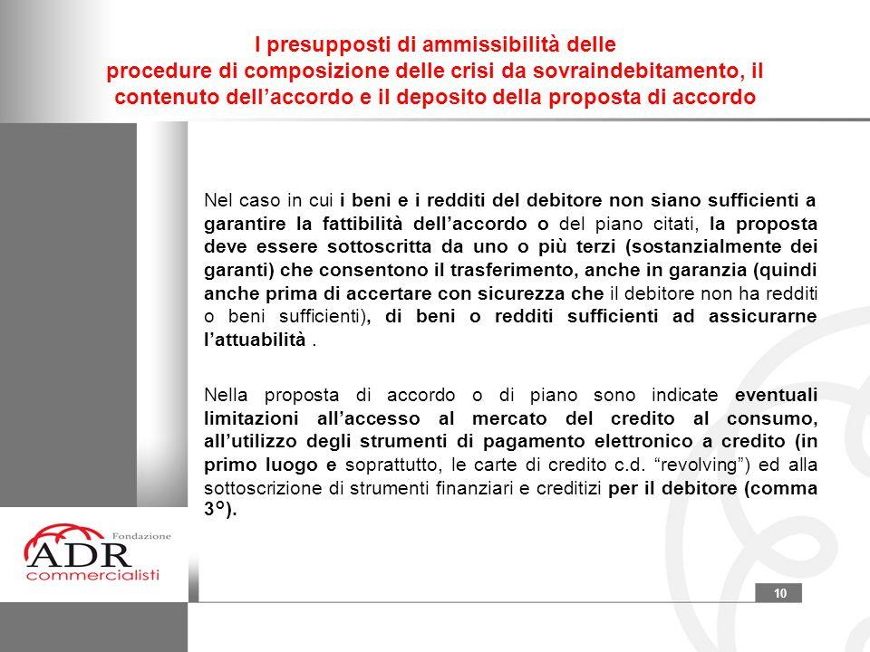 10 I presupposti di ammissibilità delle procedure di composizione delle crisi da sovraindebitamento, il contenuto dell'accordo e il deposito della pro