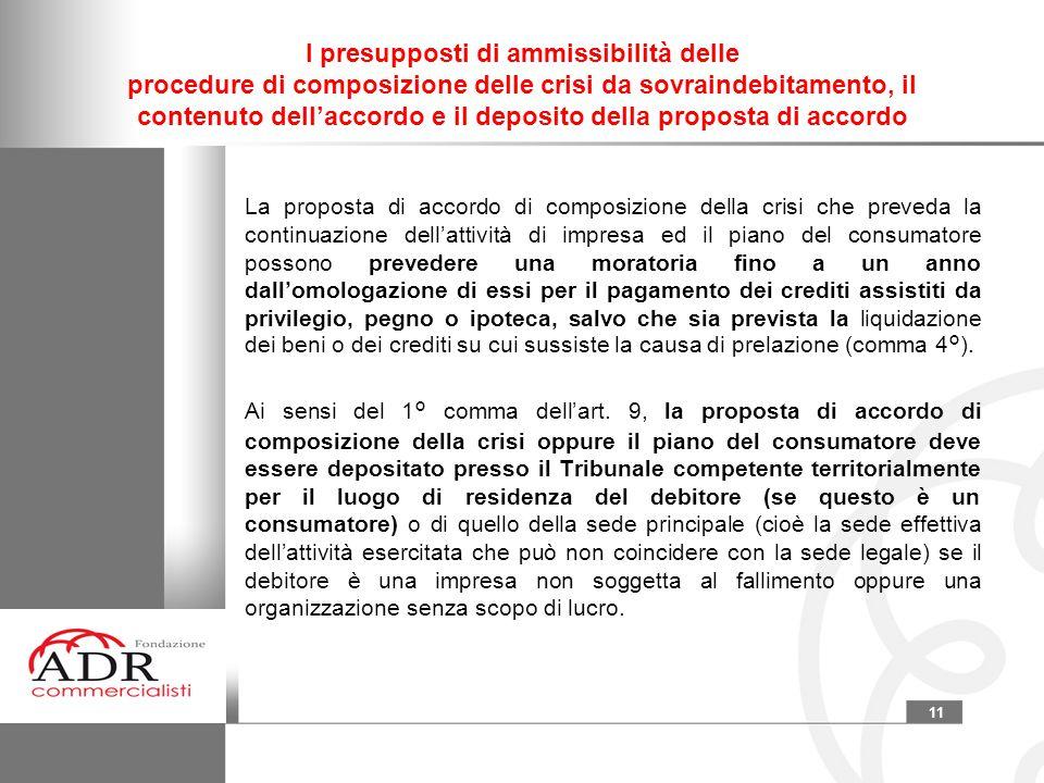 11 I presupposti di ammissibilità delle procedure di composizione delle crisi da sovraindebitamento, il contenuto dell'accordo e il deposito della pro