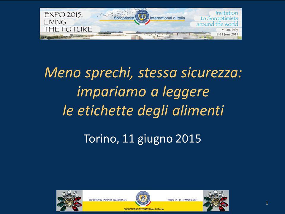 Meno sprechi, stessa sicurezza: impariamo a leggere le etichette degli alimenti Torino, 11 giugno 2015 1