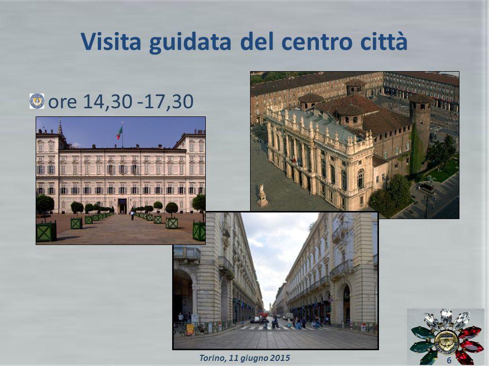 Visita guidata del centro città ore 14,30 -17,30 6 Torino, 11 giugno 2015