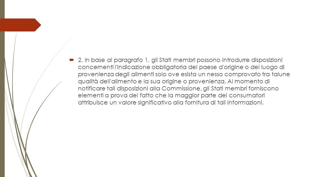  2. In base al paragrafo 1, gli Stati membri possono introdurre disposizioni concernenti l'indicazione obbligatoria del paese d'origine o del luogo d
