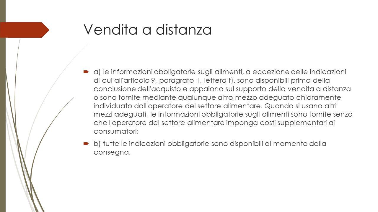 Vendita a distanza  a) le informazioni obbligatorie sugli alimenti, a eccezione delle indicazioni di cui all'articolo 9, paragrafo 1, lettera f), son