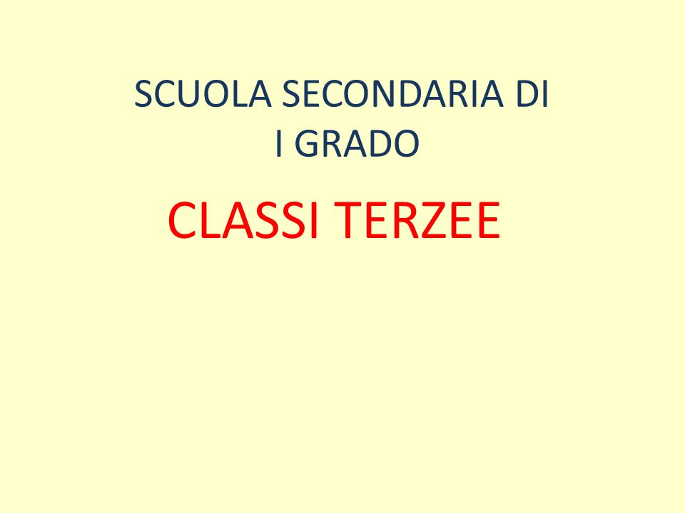 SCUOLA SECONDARIA DI I GRADO CLASSI TERZEE