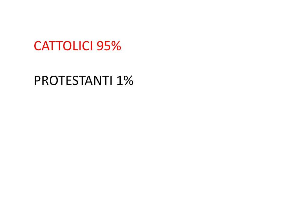CATTOLICI 95% PROTESTANTI 1%