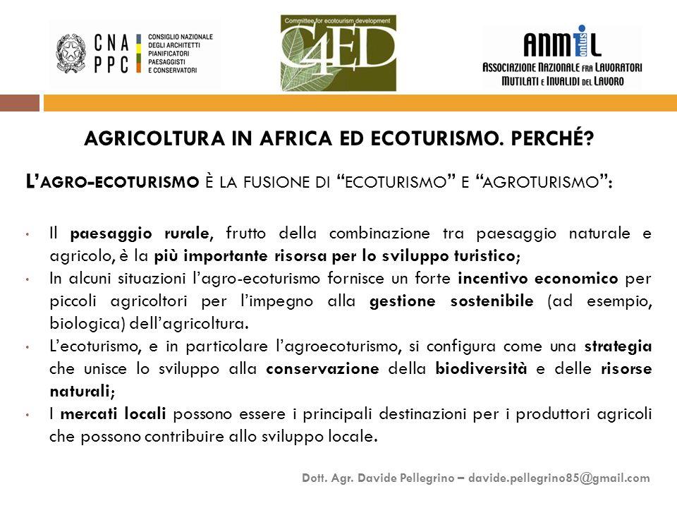 L' AGRO - ECOTURISMO È LA FUSIONE DI ECOTURISMO E AGROTURISMO : Il paesaggio rurale, frutto della combinazione tra paesaggio naturale e agricolo, è la più importante risorsa per lo sviluppo turistico; In alcuni situazioni l'agro-ecoturismo fornisce un forte incentivo economico per piccoli agricoltori per l'impegno alla gestione sostenibile (ad esempio, biologica) dell'agricoltura.