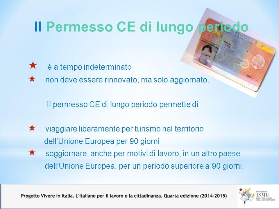 Il Permesso CE di lungo periodo  è a tempo indeterminato  non deve essere rinnovato, ma solo aggiornato.