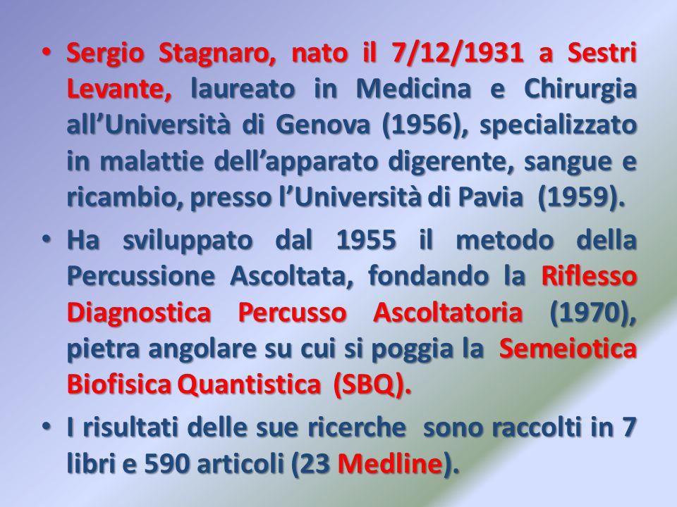 Sergio Stagnaro, nato il 7/12/1931 a Sestri Levante, laureato in Medicina e Chirurgia all'Università di Genova (1956), specializzato in malattie dell'