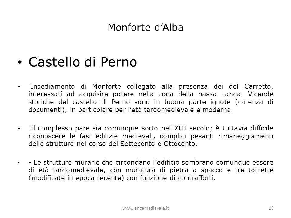 Monforte d'Alba Castello di Perno - Insediamento di Monforte collegato alla presenza dei del Carretto, interessati ad acquisire potere nella zona dell