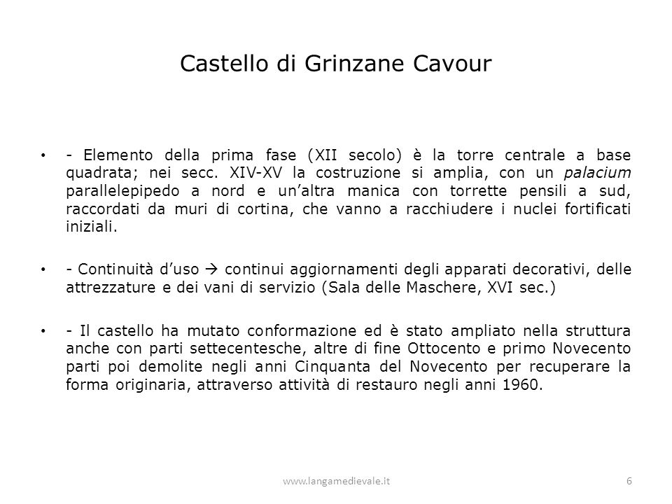 Castello di Grinzane Cavour - Elemento della prima fase (XII secolo) è la torre centrale a base quadrata; nei secc. XIV-XV la costruzione si amplia, c