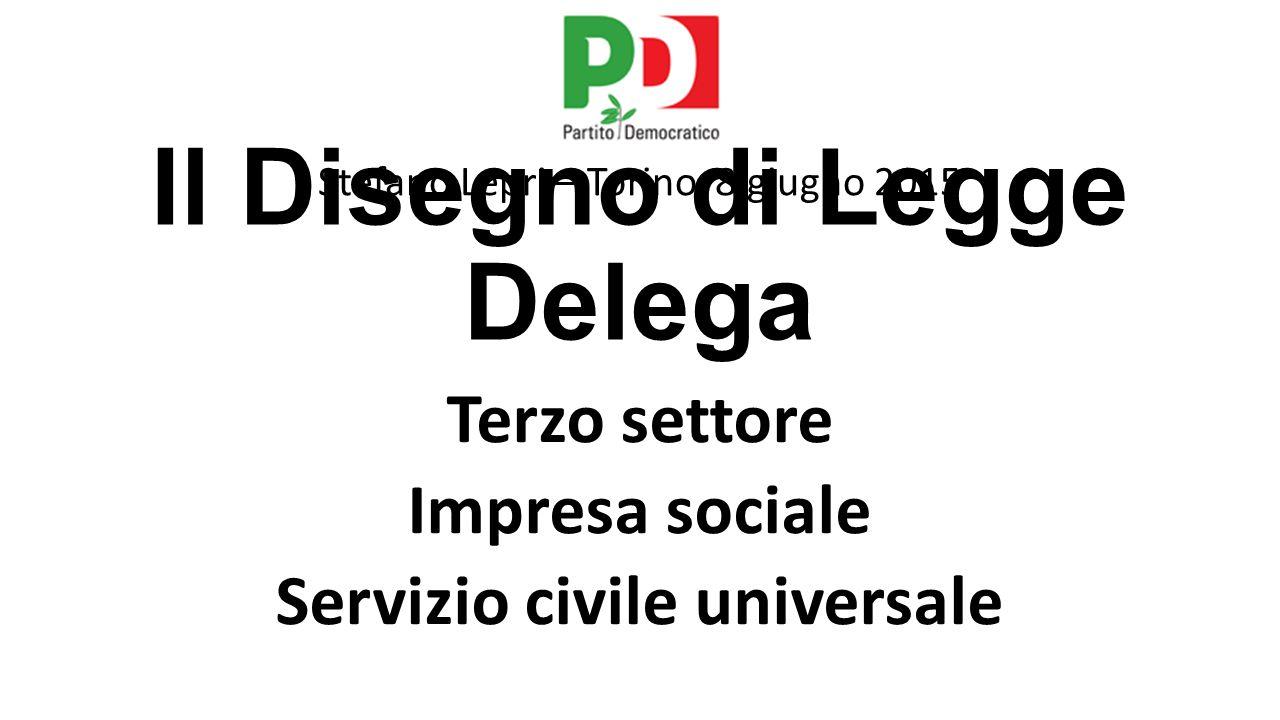 Il Disegno di Legge Delega Terzo settore Impresa sociale Servizio civile universale Stefano Lepri – Torino, 8 giugno 2015