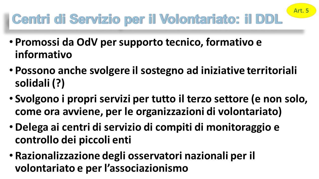 Promossi da OdV per supporto tecnico, formativo e informativo Possono anche svolgere il sostegno ad iniziative territoriali solidali (?) Svolgono i pr