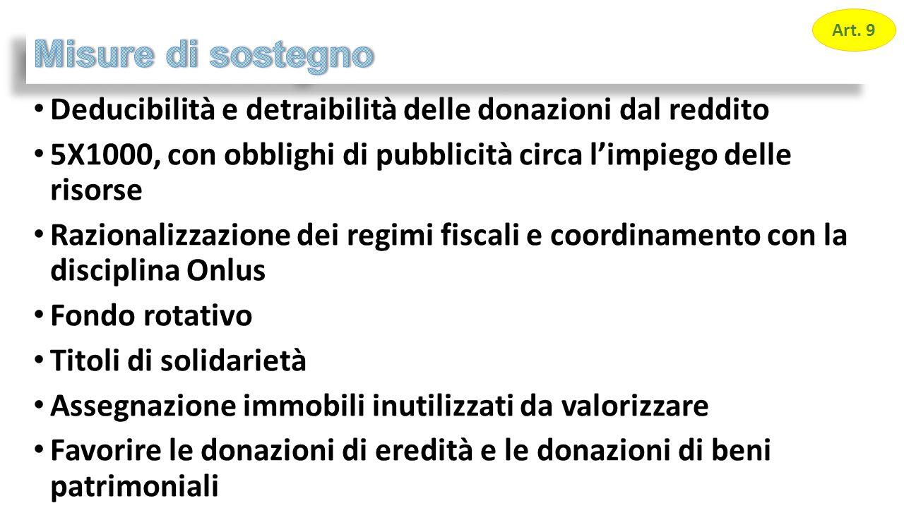Deducibilità e detraibilità delle donazioni dal reddito 5X1000, con obblighi di pubblicità circa l'impiego delle risorse Razionalizzazione dei regimi