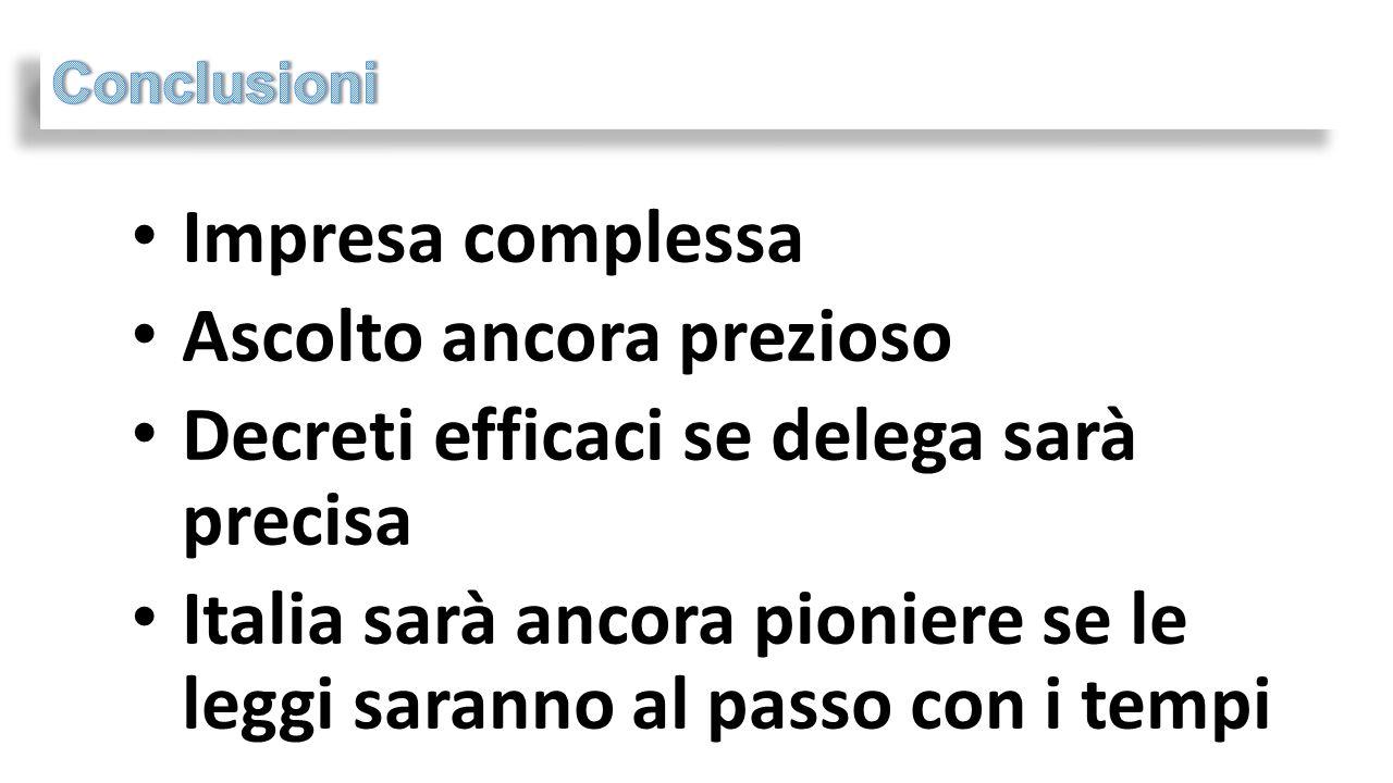 Impresa complessa Ascolto ancora prezioso Decreti efficaci se delega sarà precisa Italia sarà ancora pioniere se le leggi saranno al passo con i tempi