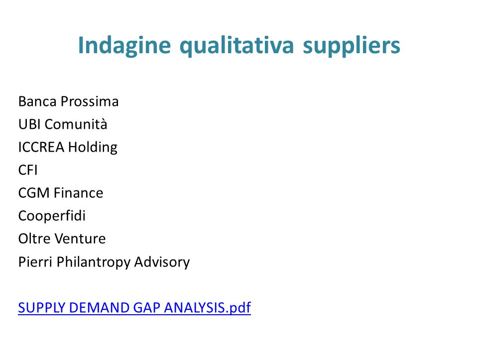Indagine qualitativa suppliers Banca Prossima UBI Comunità ICCREA Holding CFI CGM Finance Cooperfidi Oltre Venture Pierri Philantropy Advisory SUPPLY DEMAND GAP ANALYSIS.pdf