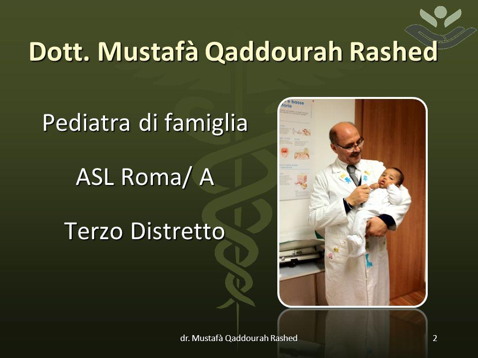 Dott. Mustafà Qaddourah Rashed Pediatra di famiglia ASL Roma/ A Terzo Distretto dr.