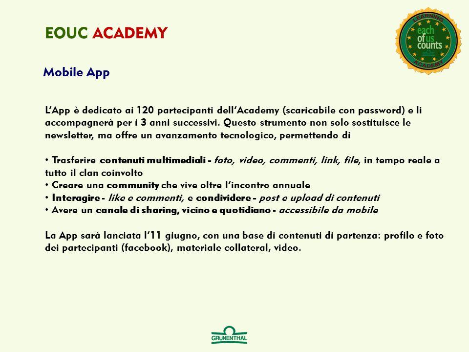 Mobile App L'App è dedicato ai 120 partecipanti dell'Academy (scaricabile con password) e li accompagnerà per i 3 anni successivi. Questo strumento no