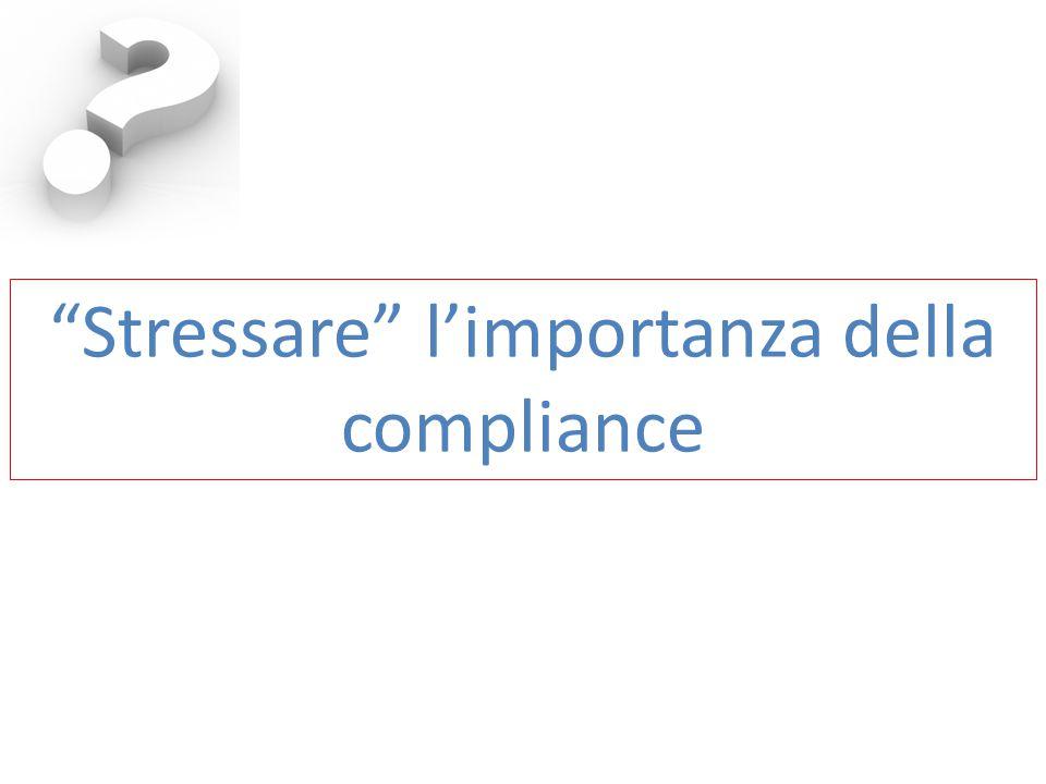"""""""Stressare"""" l'importanza della compliance"""