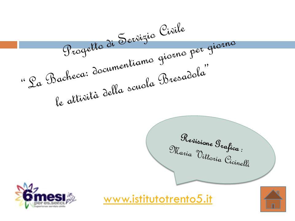 www.istitutotrento5.it Revisione Grafica : Maria Vittoria Cicinelli R e v i s i o n e G r a f i c a : M a r i a V i t t o r i a C i c i n e l l i Prog