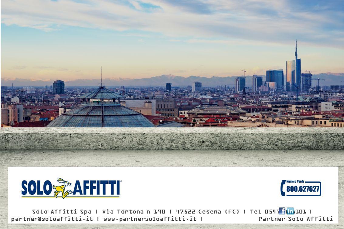 Solo Affitti Spa | Via Tortona n 190 | 47522 Cesena (FC) | Tel 0547.418101 | partner@soloaffitti.it | www.partnersoloaffitti.it | Partner Solo Affitti