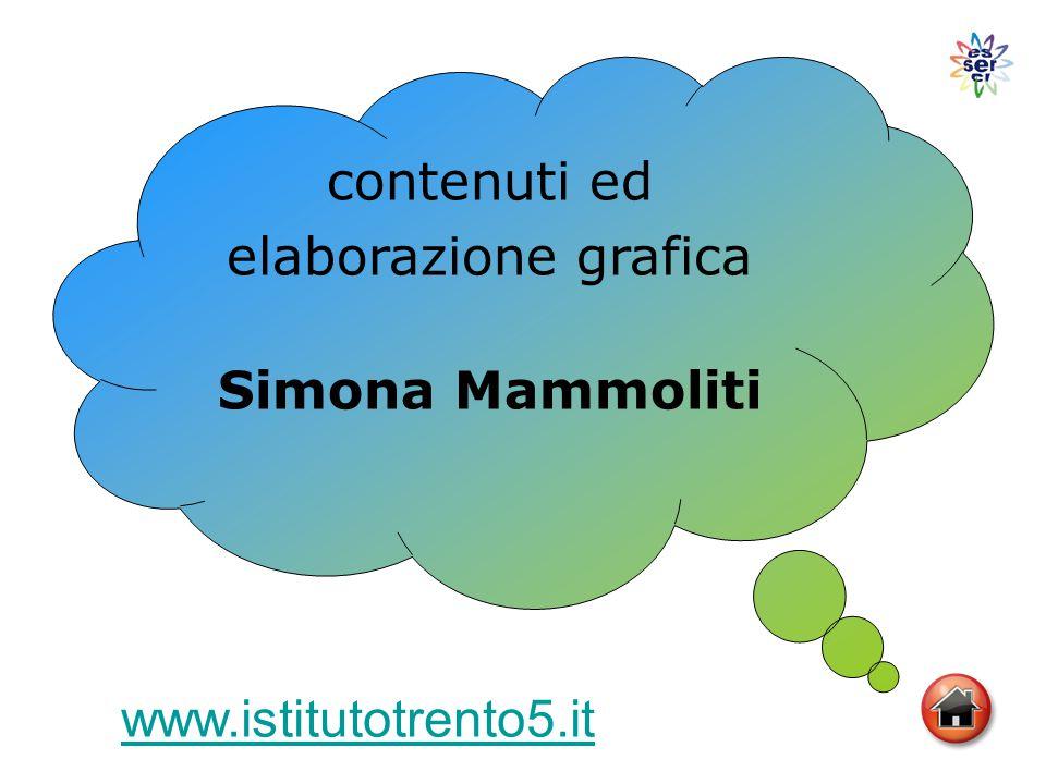 contenuti ed elaborazione grafica Simona Mammoliti www.istitutotrento5.it
