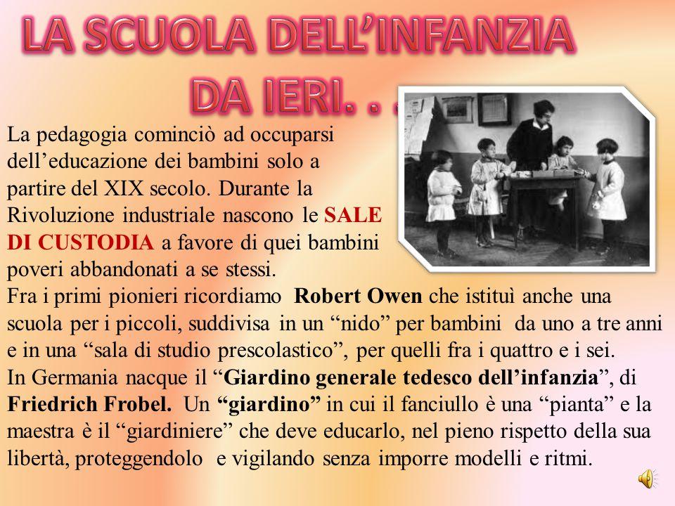 La pedagogia cominciò ad occuparsi dell'educazione dei bambini solo a partire del XIX secolo. Durante la Rivoluzione industriale nascono le SALE DI CU