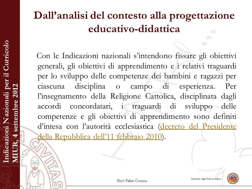 Università degli Studi di Salerno Dall'analisi del contesto alla progettazione educativo-didattica Con le Indicazioni nazionali s'intendono fissare gl