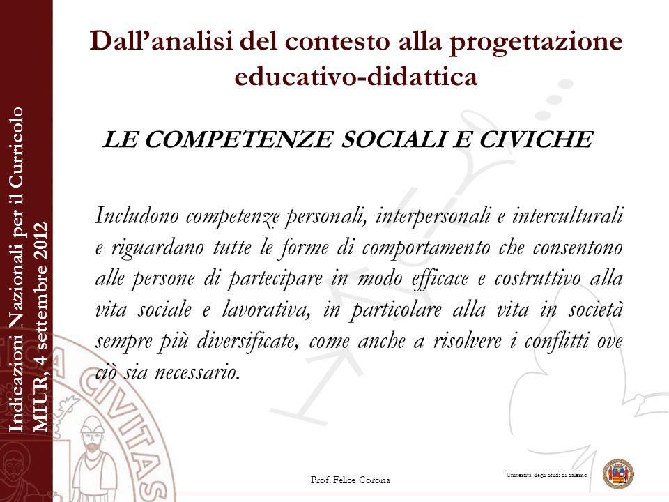 Università degli Studi di Salerno Dall'analisi del contesto alla progettazione educativo-didattica LE COMPETENZE SOCIALI E CIVICHE Includono competenz