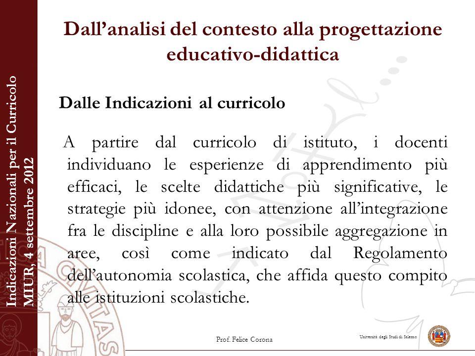 Università degli Studi di Salerno Dall'analisi del contesto alla progettazione educativo-didattica Dalle Indicazioni al curricolo A partire dal curric