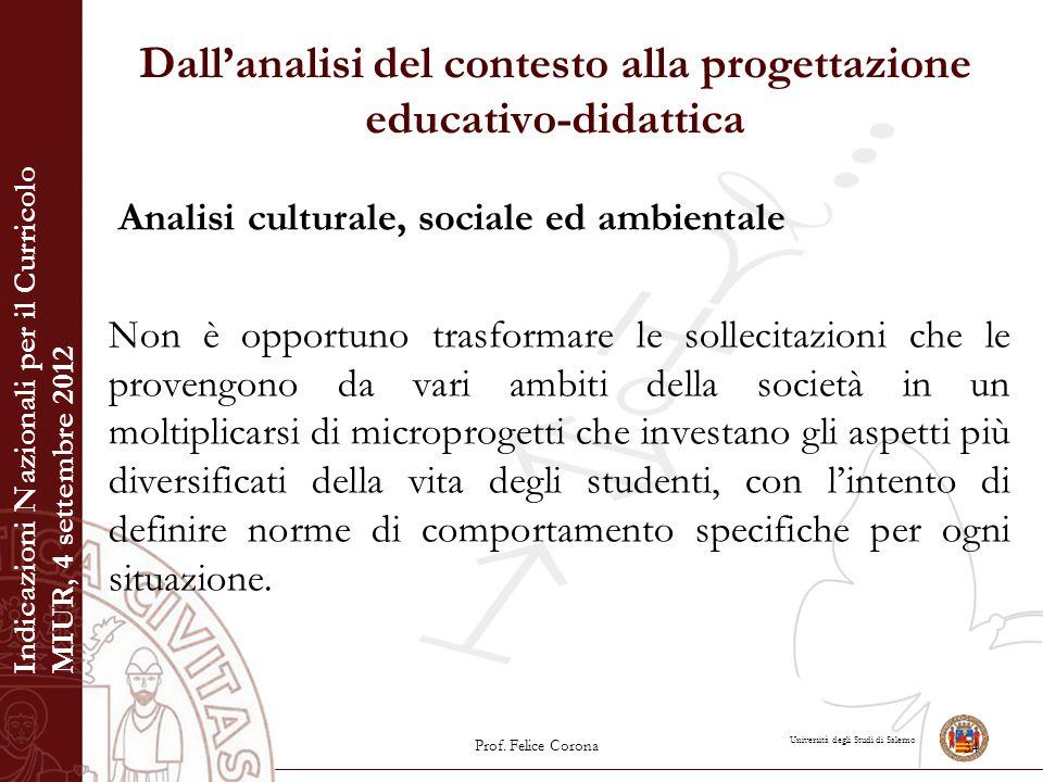 Università degli Studi di Salerno Dall'analisi del contesto alla progettazione educativo-didattica Analisi culturale, sociale ed ambientale Non è oppo