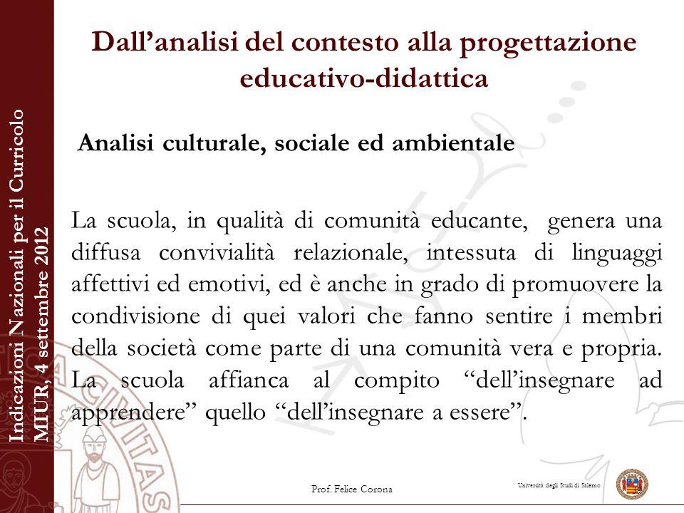Università degli Studi di Salerno Dall'analisi del contesto alla progettazione educativo-didattica Analisi culturale, sociale ed ambientale La scuola,