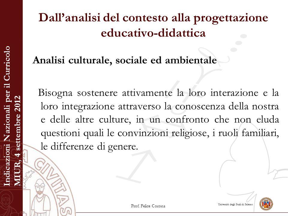 Università degli Studi di Salerno Dall'analisi del contesto alla progettazione educativo-didattica Analisi culturale, sociale ed ambientale Bisogna so