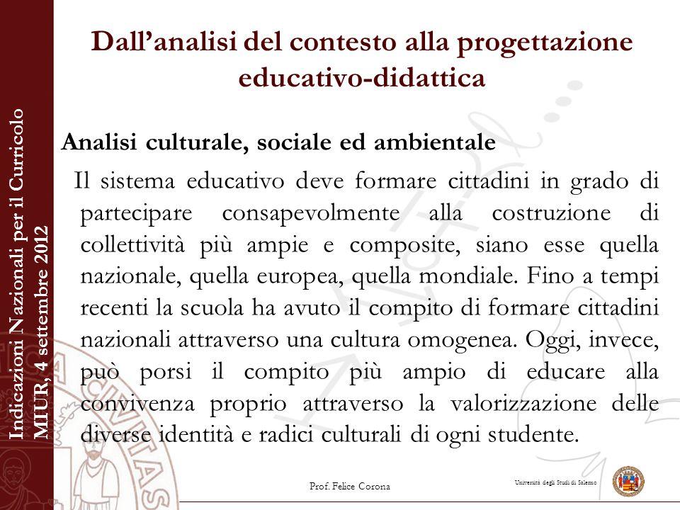 Università degli Studi di Salerno Dall'analisi del contesto alla progettazione educativo-didattica Analisi culturale, sociale ed ambientale Il sistema