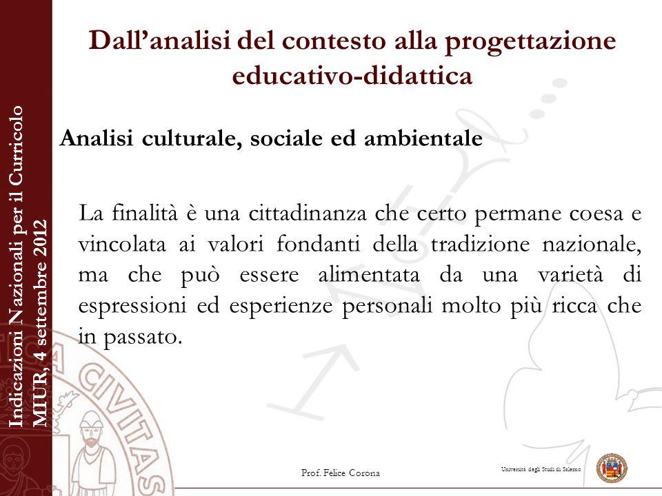 Università degli Studi di Salerno Dall'analisi del contesto alla progettazione educativo-didattica Analisi culturale, sociale ed ambientale La finalit