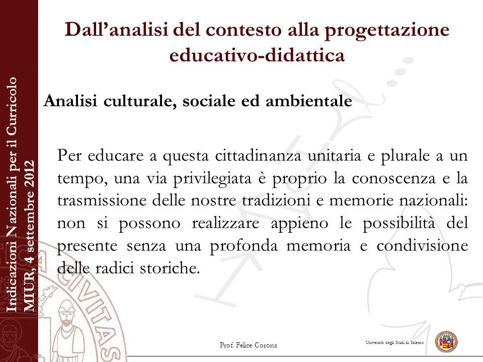 Università degli Studi di Salerno Dall'analisi del contesto alla progettazione educativo-didattica Analisi culturale, sociale ed ambientale Per educar
