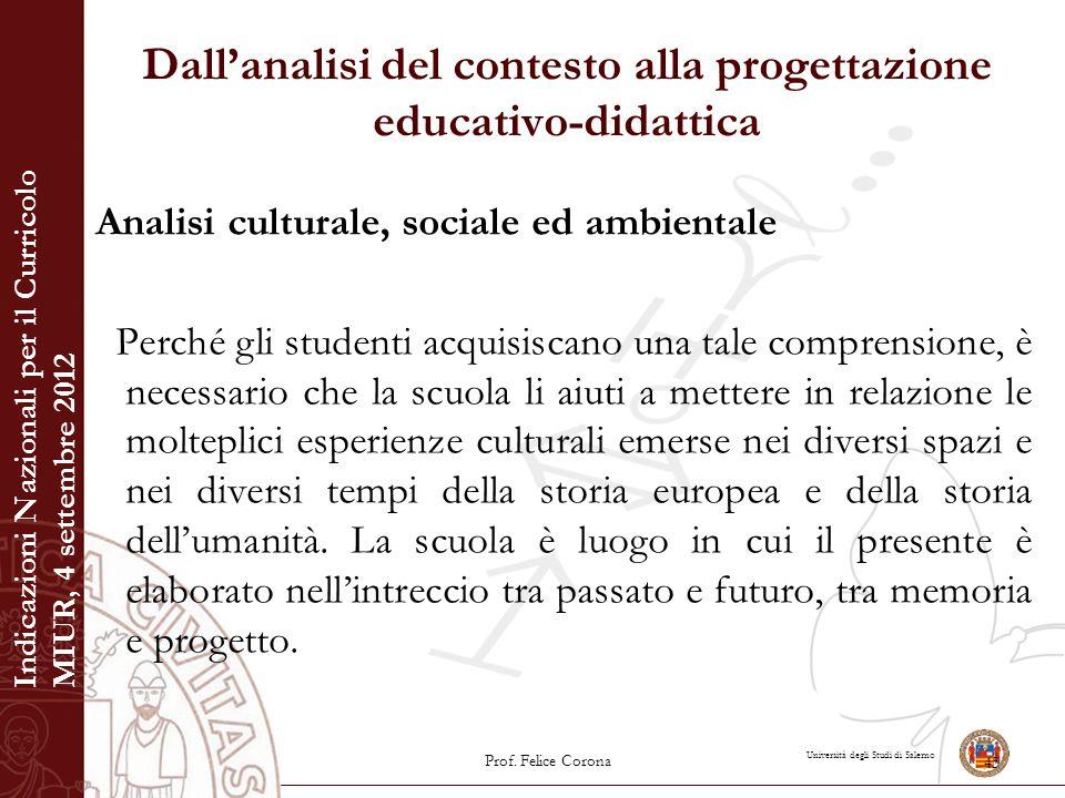 Università degli Studi di Salerno Dall'analisi del contesto alla progettazione educativo-didattica Analisi culturale, sociale ed ambientale Perché gli