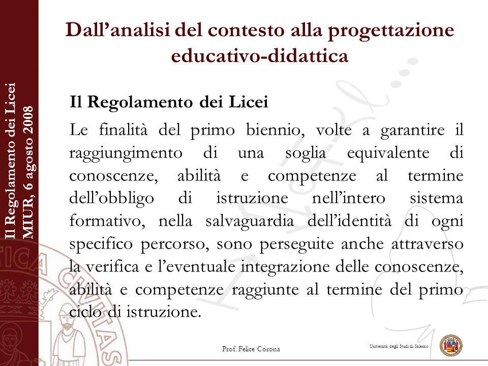 Università degli Studi di Salerno Dall'analisi del contesto alla progettazione educativo-didattica Il Regolamento dei Licei Le finalità del primo bien