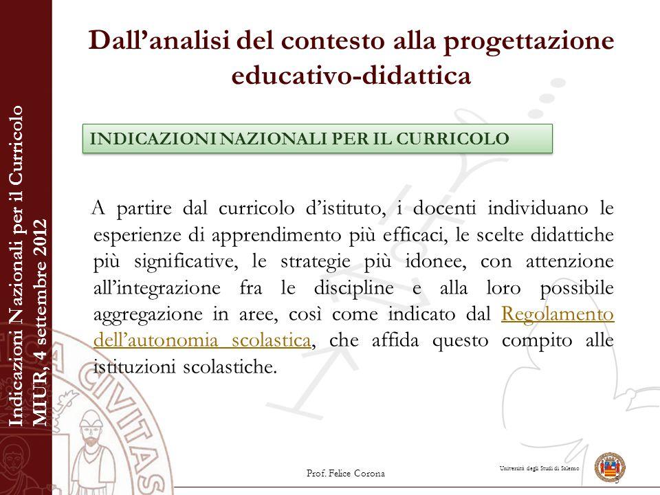 Università degli Studi di Salerno Dall'analisi del contesto alla progettazione educativo-didattica Analisi culturale, sociale ed ambientale La scuola perseguirà costantemente l'obiettivo di costruire un'alleanza educativa con i genitori.