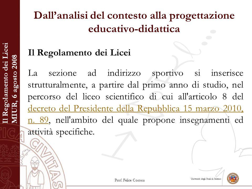 Università degli Studi di Salerno Dall'analisi del contesto alla progettazione educativo-didattica Il Regolamento dei Licei La sezione ad indirizzo sp