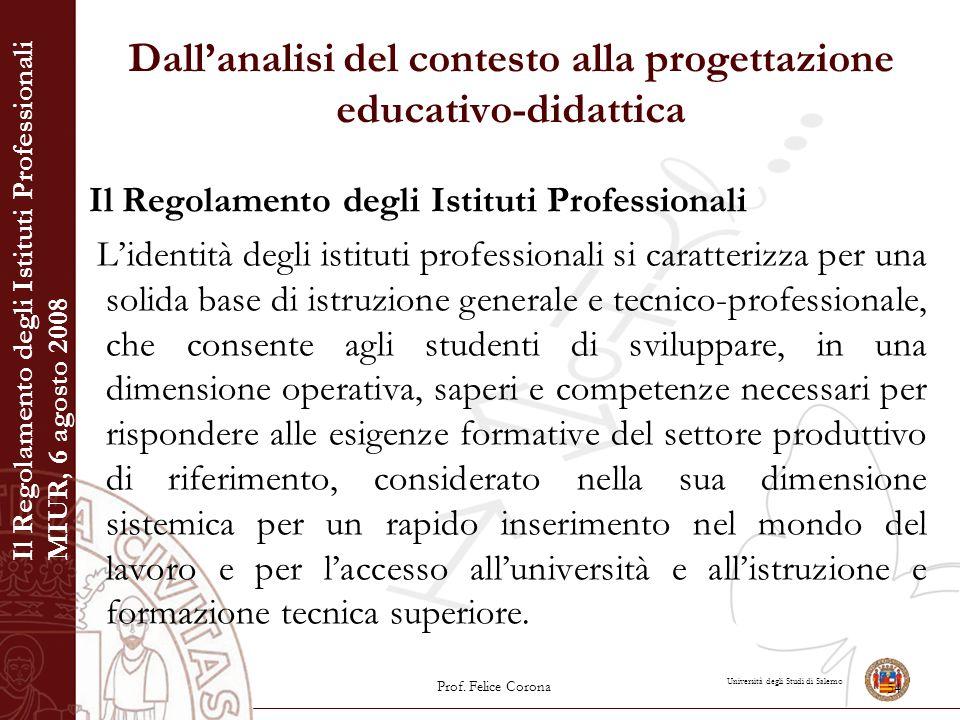 Università degli Studi di Salerno Dall'analisi del contesto alla progettazione educativo-didattica Il Regolamento degli Istituti Professionali L'ident
