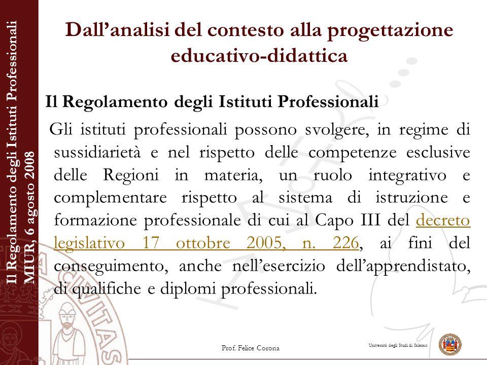 Università degli Studi di Salerno Dall'analisi del contesto alla progettazione educativo-didattica Il Regolamento degli Istituti Professionali Gli ist