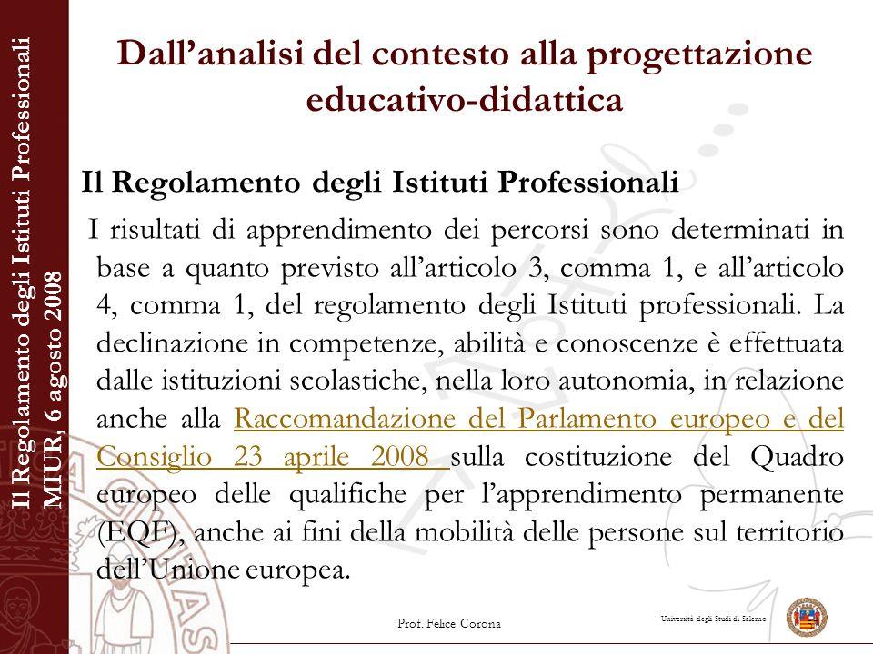 Università degli Studi di Salerno Dall'analisi del contesto alla progettazione educativo-didattica Il Regolamento degli Istituti Professionali I risul