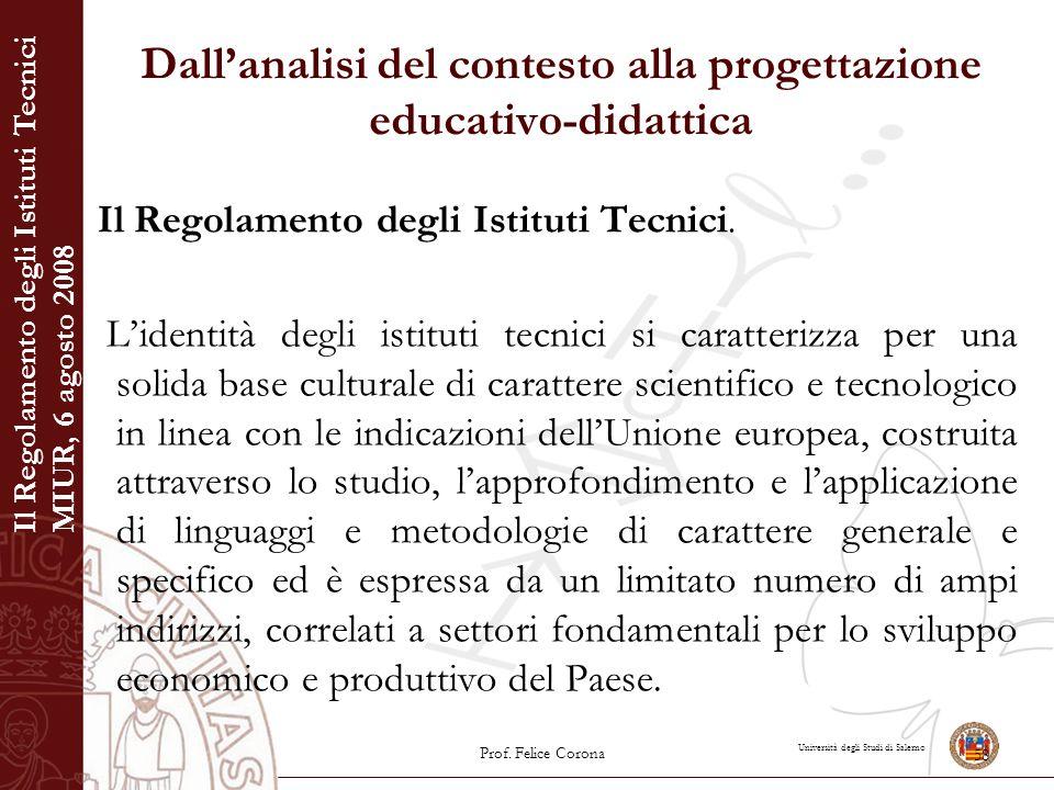 Università degli Studi di Salerno Dall'analisi del contesto alla progettazione educativo-didattica Il Regolamento degli Istituti Tecnici. L'identità d