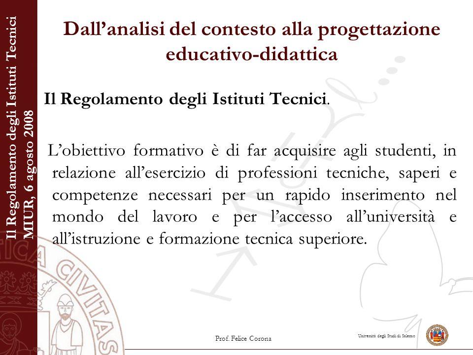Università degli Studi di Salerno Dall'analisi del contesto alla progettazione educativo-didattica Il Regolamento degli Istituti Tecnici. L'obiettivo