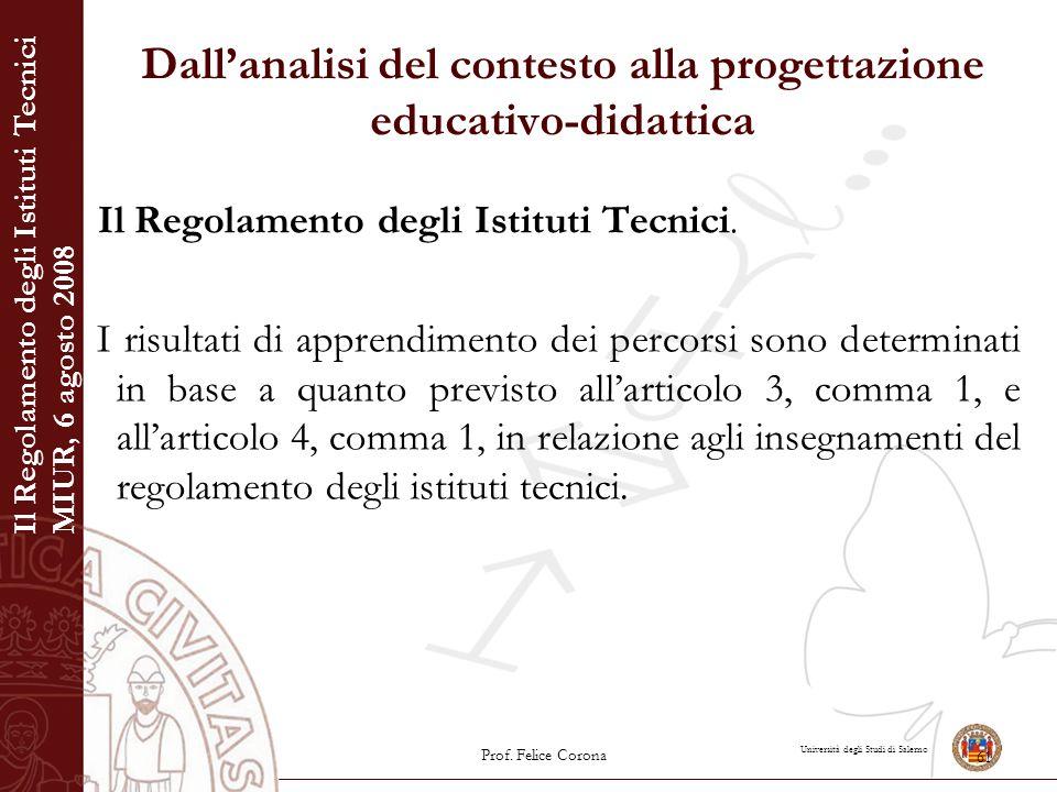 Università degli Studi di Salerno Dall'analisi del contesto alla progettazione educativo-didattica Il Regolamento degli Istituti Tecnici. I risultati