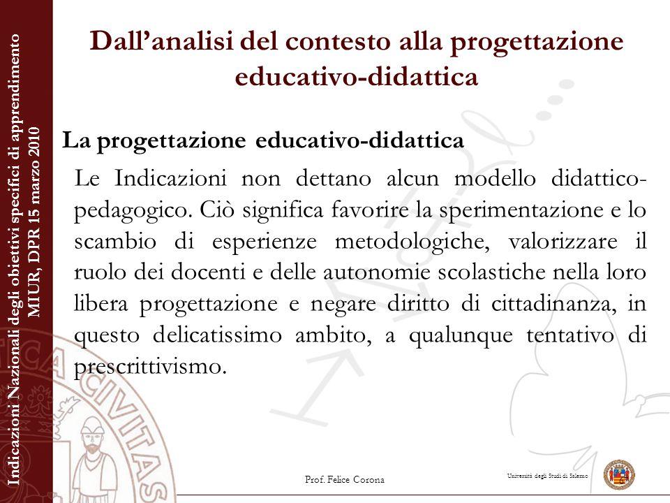 Università degli Studi di Salerno Dall'analisi del contesto alla progettazione educativo-didattica La progettazione educativo-didattica Le Indicazioni